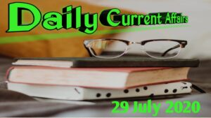 Daily Current Affairs (29 July 2020)