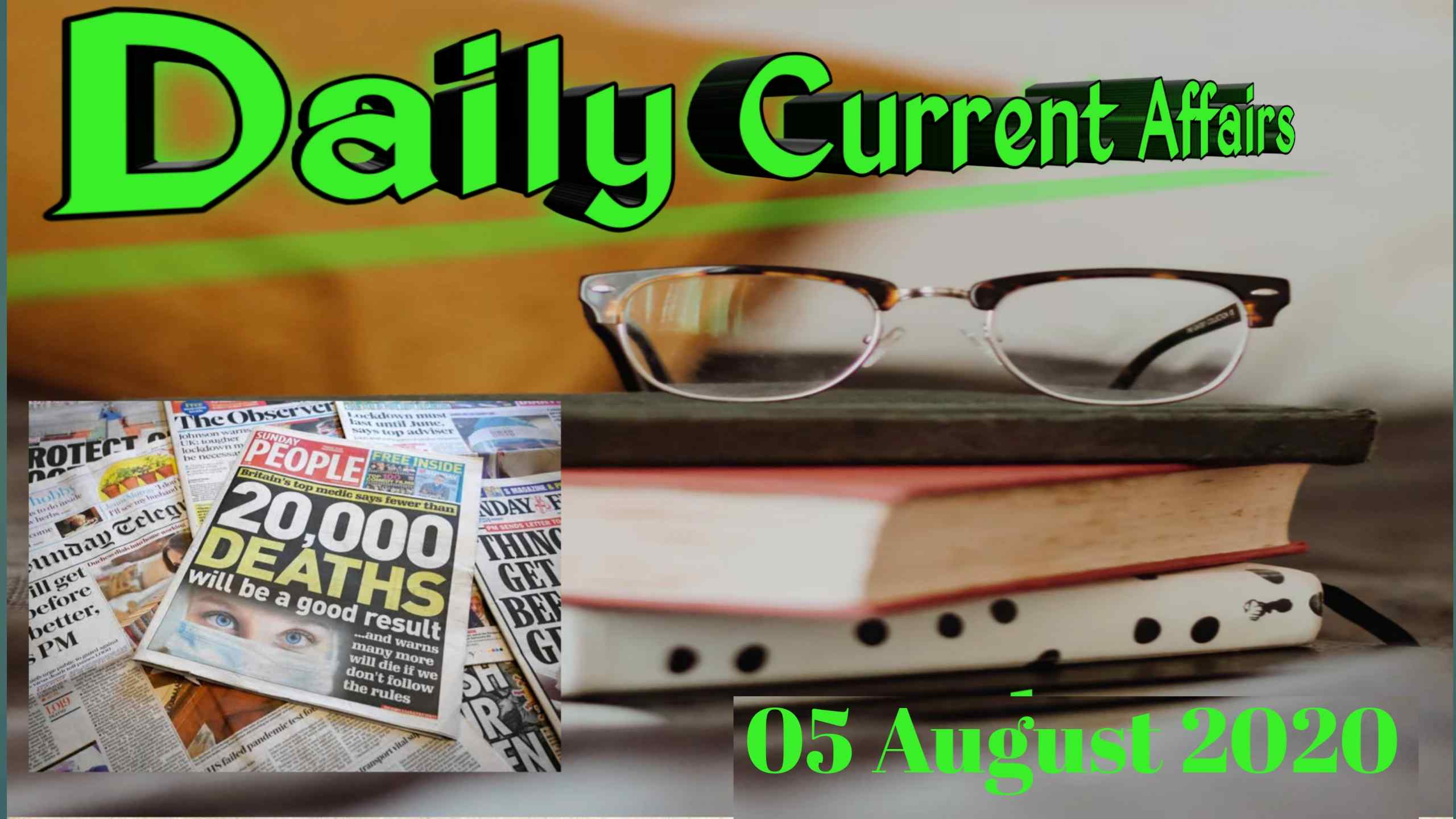 Daily Current Affairs  (05 August 2020)