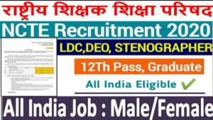 Read more about the article NCTE Various Post Recruitment 2020