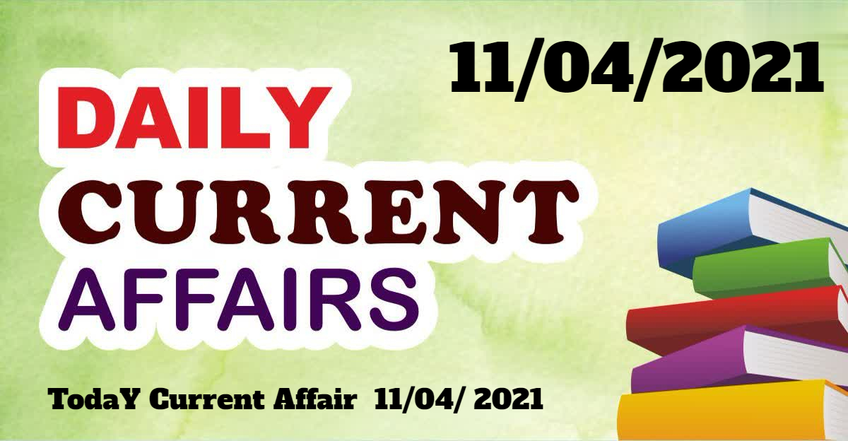 10 April 2021 Current Affairs I Today Current Affair